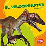 El velocirraptor (Velociraptor) (Bumba Books ® en español — Dinosaurios y bestias prehistóricas