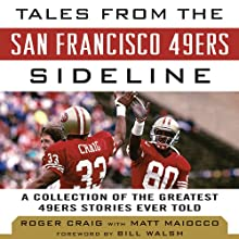 Tales from the San Francisco 49ers Sideline: A Collection of the Greatest 49ers Stories Ever Told Audiobook by Matt Maiocco, Roger Craig Narrated by David Crommett