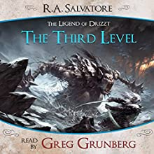 The Third Level: A Tale from The Legend of Drizzt Audiobook by R. A. Salvatore Narrated by Greg Grunberg
