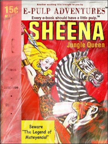 Sheena, Jungle Queen: The Legend of Mateyenda (A pulp jungle adventure classic!)