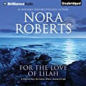 For the Love of Lilah: A Selection from The Calhoun Women: Amanda & Lilah Hörbuch von Nora Roberts Gesprochen von: Kate Rudd