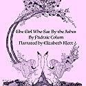 The Girl Who Sat by the Ashes Audiobook by Padraic Colum Narrated by Elizabeth Klett