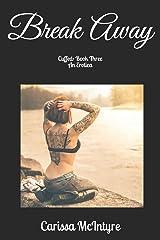 Break Away: Book Three (Cuffed) Paperback