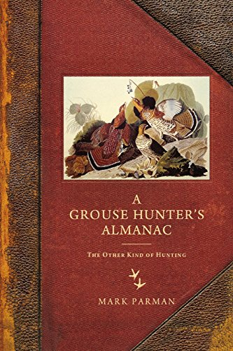 A Grouse Hunter's Almanac: The Other Kind of Hunting (Best Hunting In Wisconsin)