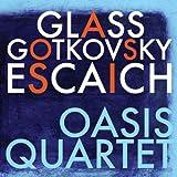 Oasis Quartet Plays Glass Gotkovsky Escaich