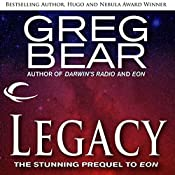 Legacy: A Prequel to Eon | Greg Bear