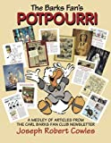 img - for The Barks Fan's Potpourri: A Medley of Articles from The Carl Barks Fan Club Newsletter book / textbook / text book
