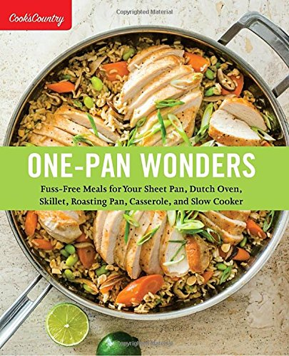 One-Pan Wonders: Fuss-Free Meals for Your Sheet Pan, Dutch Oven, Skillet, Roasting Pan, Casserole, and Slow Cooker (Cook's Country) (Cooks Country Crock Pot compare prices)