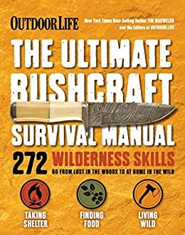 Amazon the ultimate bushcraft survival manual ebook tim the ultimate bushcraft survival manual by macwelch tim life the editors of fandeluxe Choice Image