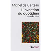 L'invention du quotidien, tome 1 : Arts de faire