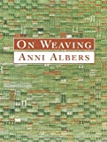 On Weaving, Anni Albers, 0486431924