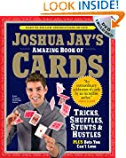 #5: Joshua Jay's Amazing Book of Cards: Tricks, Shuffles, Stunts & Hustles Plus Bets You Can't Lose