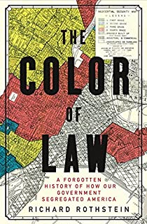 Book Cover: The Color of Law: A Forgotten History of How Our Government Segregated America
