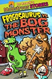img - for Monstrous Stores: Frogosaurus vs. the Bog Monster (Dr. Roach's Monstrous Stories) book / textbook / text book