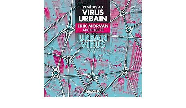 Remèdes au virus urbain - urban viru cures PC EDITIONS: Amazon.es: Morvan, Erik, Mutch, George: Libros en idiomas extranjeros