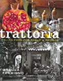 Trattoria Food for Family and Friends, Ursula Ferrigno, 1840009160