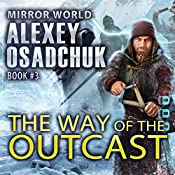 The Way of the Outcast: Mirror World, Book 3 | Alexey Osadchuk