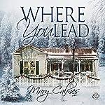 Where You Lead   Mary Calmes