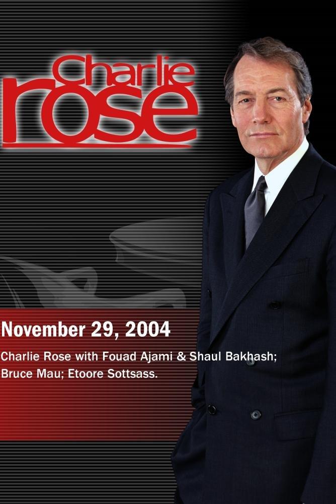 Charlie Rose with Fouad Ajami & Shaul Bakhash; Bruce Mau; Etoore Sottsass. (November 29, 2004)