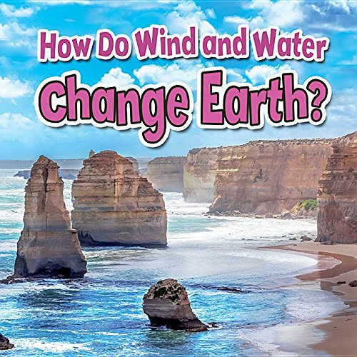 Download How Do Wind and Water Change Earth? (Earth's Processes Close-up) PDF