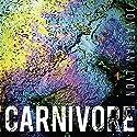 Carnivore Hörbuch von Jonathan Lyon Gesprochen von: Andrew Wincott