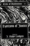 img - for Horizons of Justice (Critic of Institutions) book / textbook / text book