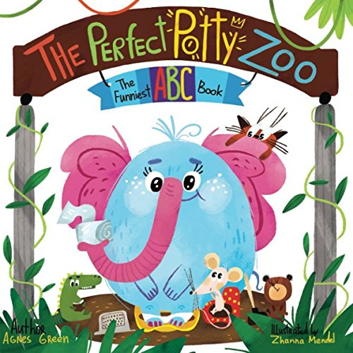 The Perfect Potty Zoo: The Funniest ABC Book (The Funniest ABC Books)