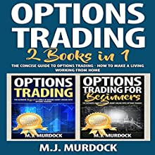 Options Trading: 2 Books in 1: The Concise Guide to Options Trading - How To Make a Living Working from Home Audiobook by M.J. Murdock Narrated by Weston Gritt