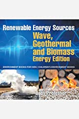 Renewable Energy Sources - Wave, Geothermal and Biomass Energy Edition : Environment Books for Kids | Children's Environment Books Kindle Edition
