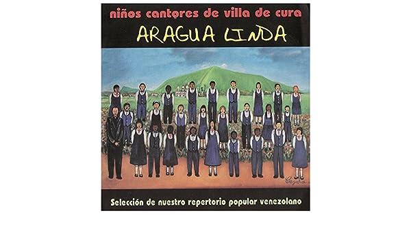 Aragua Linda, Seleccion de Nuestro Repertorio Popular Venezolano de Niños Cantores de Villa de Cura en Amazon Music - Amazon.es