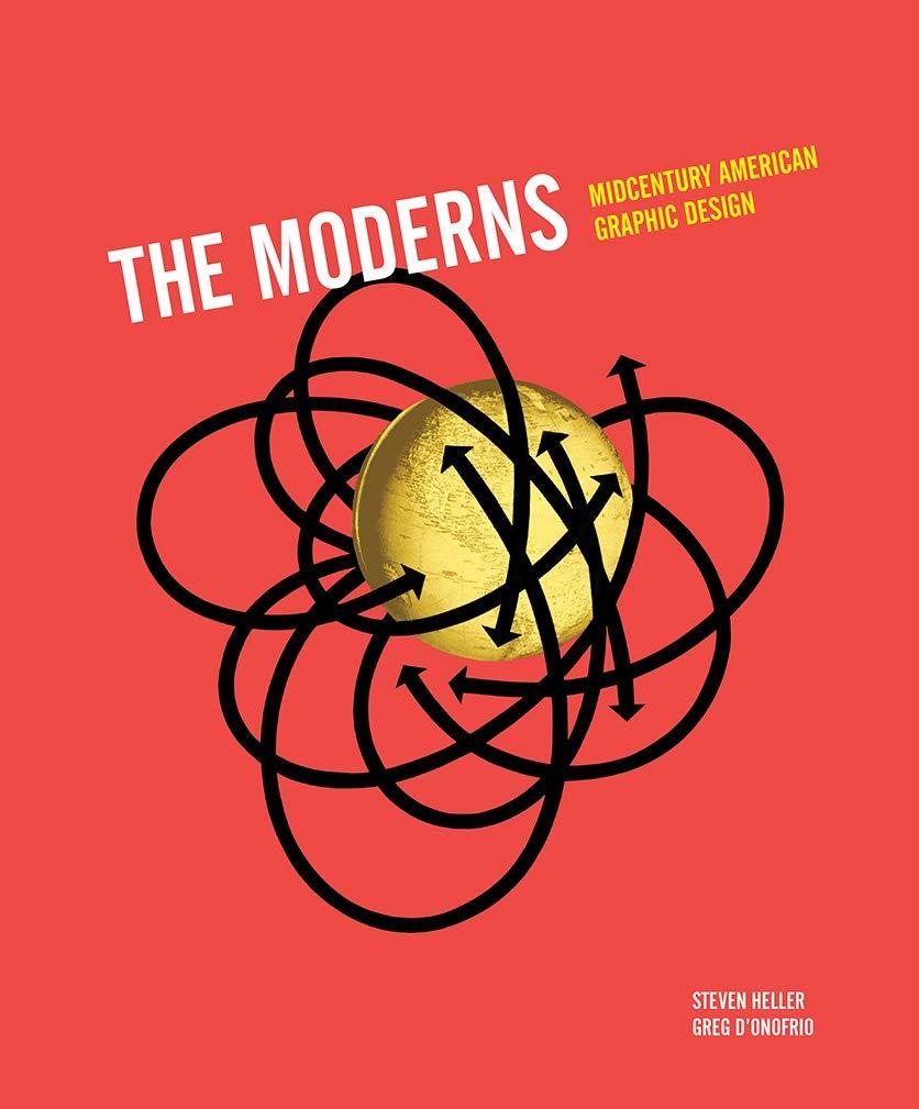 The Moderns Midcentury American Graphic Design Heller Steven D Onofrio Greg 9781419724015 Amazon Com Books