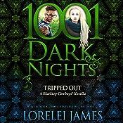 Tripped Out: A Blacktop Cowboys Novella | Lorelei James