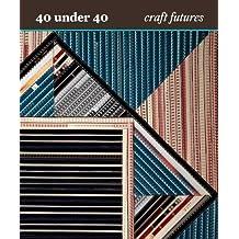 40 under 40: Craft Futures