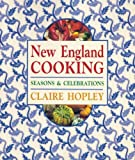img - for New England Cooking: Seasons & Celebrations by Hopley, Claire (2001) Paperback book / textbook / text book