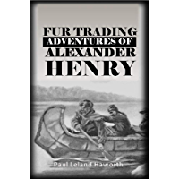 The Fur Trading Adventures of Alexander Henry (1921)