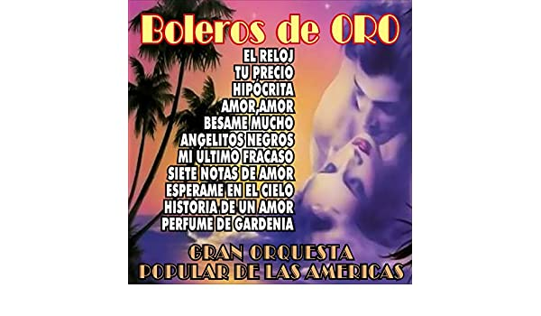 El Reloj by Gran Orquesta Popular De Las Américas on Amazon Music - Amazon.com