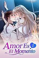 Amor Es El Momento 1: Tanto Su Amante Como Su