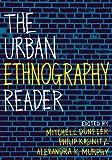 The Urban Ethnography Reader, , 0199743584