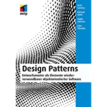 Design Patterns (mitp Professional): Entwurfsmuster als Elemente wiederverwendbarer objektorientierter Software (German Edition)