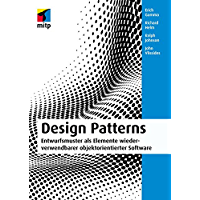 Design Patterns (mitp Professional): Entwurfsmuster als Elemente wiederverwendbarer objektorientierter Software