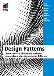 Design Patterns: Entwurfsmuster als Elemente wiederverwendbarer objektorientierter Software (mitp Professional) (German Edition)