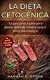 La Dieta Cetogénica: La guía paso a paso para perder peso de manera sana y tener más energía, con más de 50 recetas y planes de comidas (Spanish Edition)