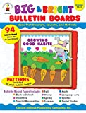 Big & Bright Bulletin Boards, Grades PK - 3: Ideas That Decorate, Educate, and Motivate