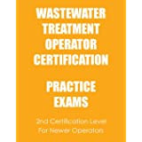 Practice Exams: Wastewater Treatment Operator Certification