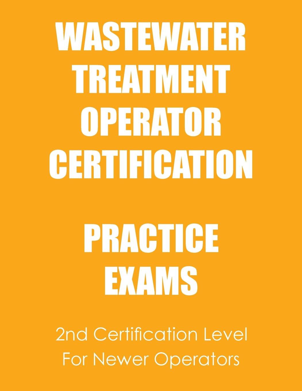 Practice Exams Wastewater Treatment Operator Certification Ken