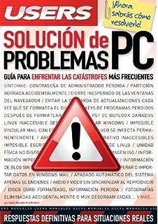 Soluciones de Problemas PC: Espanol, Manual Users, Manuales Users (Spanish Edition)
