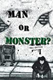 Man or Monster?, Ron Britton, 1453508244