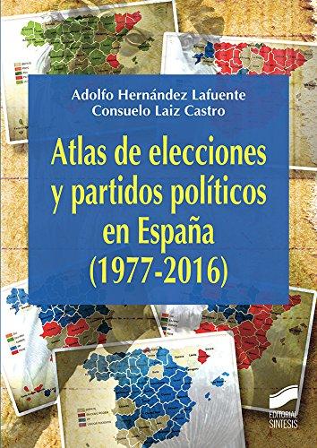 Atlas de elecciones y partidos políticos en España 1977-2016 : 23 Atlas Históricos: Amazon.es: Hernández Lafuente, Adolfo, Laiz Castro, Consuelo: Libros