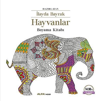 Hayvanlar Boyama Kitabi Boyama Kitabi Ilayda Bayrak Amazon Com Tr