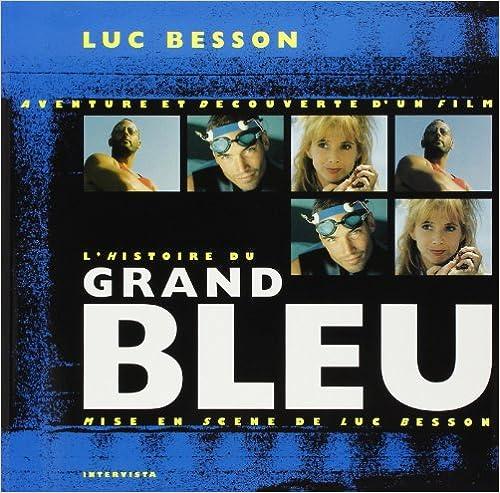"""""""Histoire Du Grand Bleu - Making Of"""" - 978-2910753009 FB2 PDF por Intervista"""